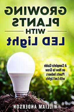 Anderson William-Growing Plants W/Led Lights BOOK NEW